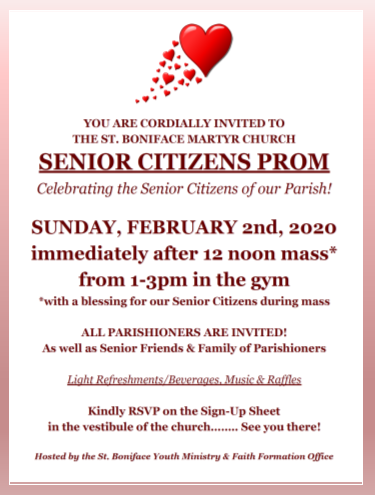 Please join us at the Senior Citizens Prom after 12 Noon Mass Sunday Feb 2, 2020.